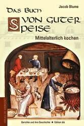 Das Buch von Guter Speise - mittelterliche Sitten & Gebräuche mit 166 Rezepten - Vorschau