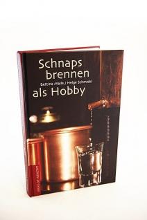Schnapsbrennen als Hobby - das Buch für alle Hobbybrenner