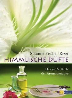Himmlische Düfte: Das grosse Buch der Aromatherapie - Vorschau
