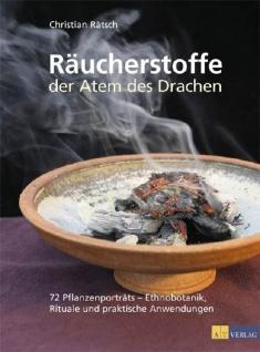 Räucherstoffe - Der Atem des Drachens: 72 Pflanzenporträts - Rituale und praktische Anwendungen