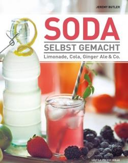 Soda selbst gemacht: Limonade, Cola, Ginger Ale & Co. - Vorschau 3