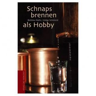 Schnapsbrennen als Hobby - Buch für alle Hobbybrenner - Vorschau 2
