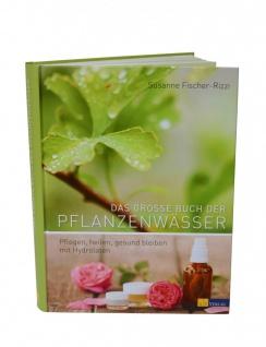 Das große Buch der Pflanzenwässer