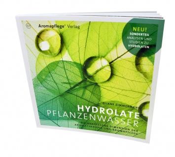 Hydrolate ? Pflanzenwasser - die vergessene Dimension