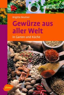 Gewürze aus aller Welt - in Garten und Küche - Vorschau