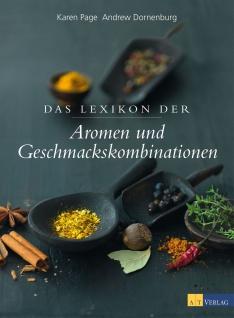 Das Lexikon der Aromen und Geschmackskombinationen