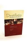 Destillatio: Destillen & Destillieren - Das Buch vom traditionellen Destillieren