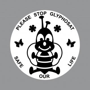 Aufkleber 10cm rund UV Bienen Umwelt Blüten Schutz Stop Glyphosat Safe Our Life