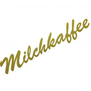 Milchkaffee 37cm gold Schriftzug Wandtattoo Aufkleber Tattoo Deko Folie Küche