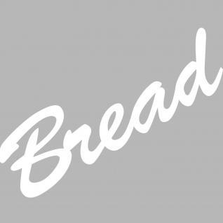 Bread 20cm weiß Schriftzug Wandtattoo Aufkleber Tattoo Deko Klebe Folie Küche