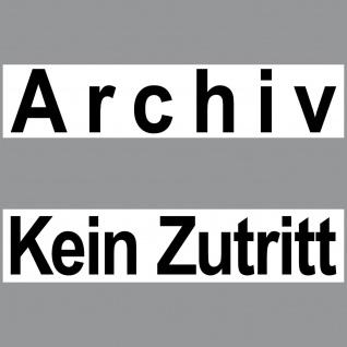 2 Aufkleber Set Archiv + Kein Zutritt 20cm Sticker Hinweis Tür Raum Bereich