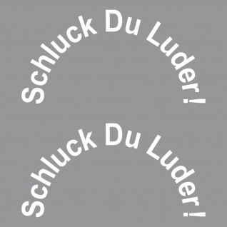 8cm silber unten Aufkleber Tattoo Schluck Du Luder Auto Motorrad Tank Deckel