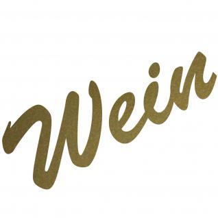 Wein 18cm gold Aufkleber Tattoo Deko Folie Schriftzug Kühlschrank Wandtattoo