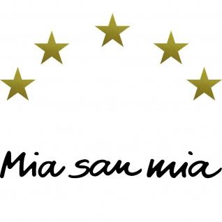 Wir Bayern Mia San Mia schwarz + 5 Sterne gold Aufkleber Tattoo Auto Deko Folie