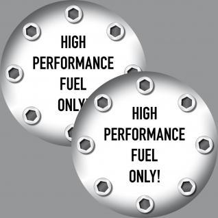 2 Aufkleber Sticker high performance fuel only Tank Deckel Benzin Racing Auto