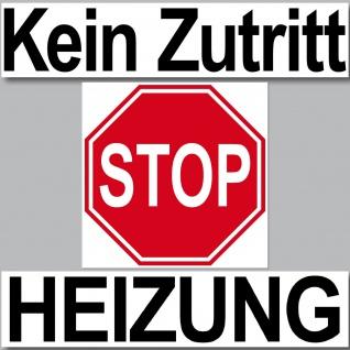 3 Aufkleber Set Sticker Kein Zutritt STOP Heizung Tür Hinweis Beschriftung