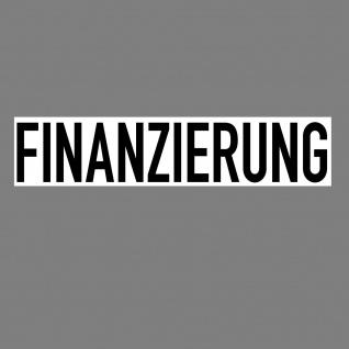 Aufkleber Finanzierung 20cm Sticker Hinweis Auto Pkw Kfz Verkauf Händler