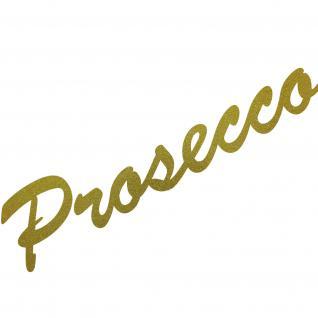 Prosecco 30cm gold Schriftzug Wandtattoo Aufkleber Tattoo Deko Folie Bar Küche
