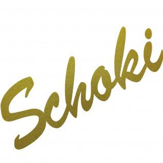 Schoki 19cm gold Aufkleber Tattoo Deko Folie Schriftzug Küche Bar Kühlschrank
