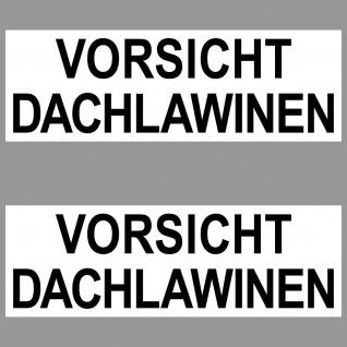 2 Aufkleber 20cm Sticker Vorsicht Dachlawine Schnee Lawinen Dachlavine Hinweis