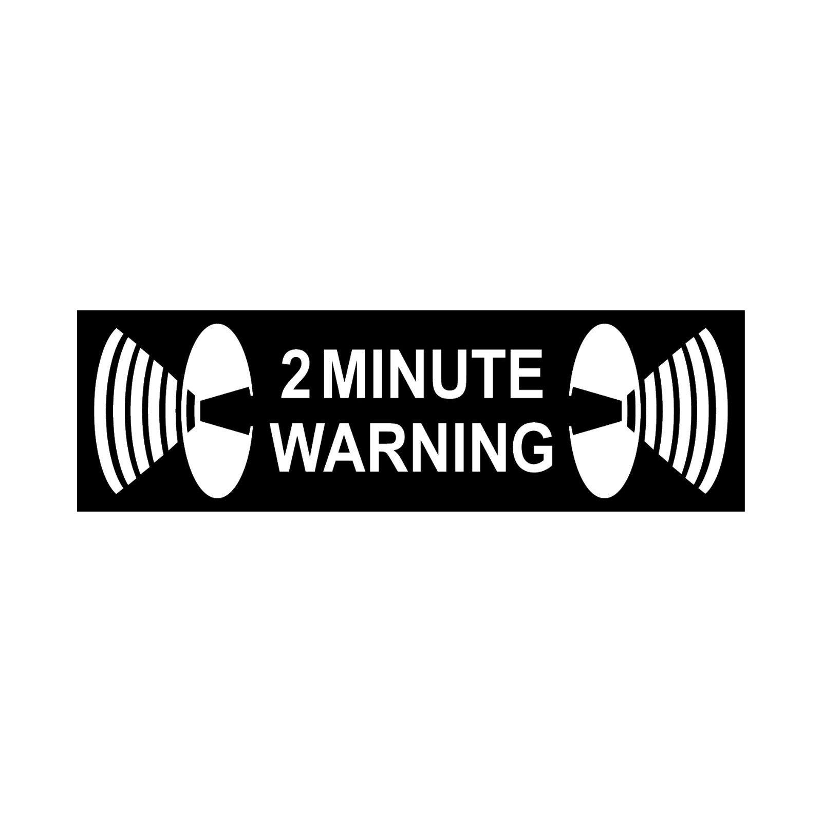 2 minute warning Aufkleber 6, 5cm Sticker Außenseite Fenster Rahmen ...