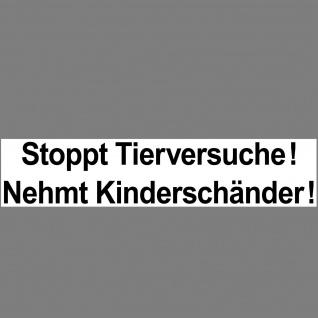 Aufkleber 20cm Sticker Stoppt Tierversuche Nehmt Kinderschänder 4061963016329