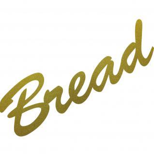Bread Brot 20cm gold Schriftzug Wandtattoo Aufkleber Tattoo Deko Folie Küche