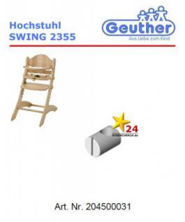 GEUTHER 204500031 Ersatzteil für Hochstuhl SWING 2355