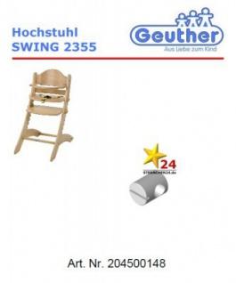 GEUTHER 204500148 Ersatzteil für Hochstuhl SWING 2355