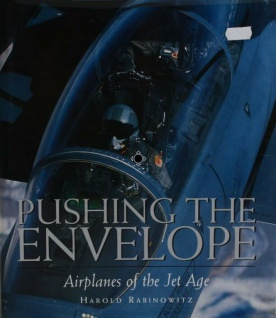 Pushing the Envelope - Airplanes of the Jet Age die Geschichte des Jet-Flugs
