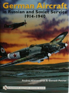 German Aircraft in Russian and Soviet Service 1914-1940 by Alexandrov & Petrov