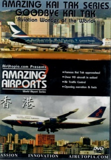 Amazing Kai Tak Series - Goodbye Kai Tak 'Aviation Wonder of the World' Flugzeug