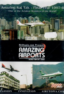 Amazing Kai Tak - The Final Year 1997-8 One of the Aviation Wonders of the World