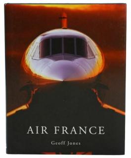 """Geoff Jones """" Die Geschichte der Air France"""" Hardcover Buch Flugzeug Englisch"""