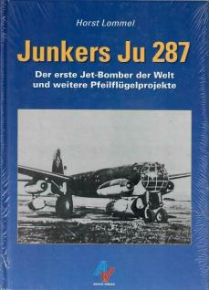 Junkers Ju 287: Der erste Jet-Bomber der Welt und weitere Pfeilflügelprojekte