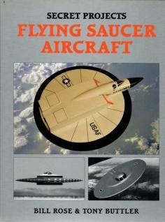 Flying Saucer Aircraft Secret Projects von Bill Rose & Tony Buttler Flugzeuge