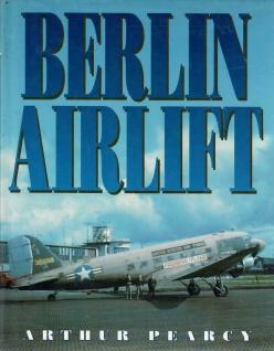 Berlin Airlift von Arthur Pearcy ein Englisches Buch über Flugzeuge