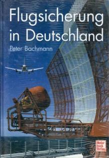 Flugsicherung in Deutschland Organisation und Technik Peter Bachmann DFS