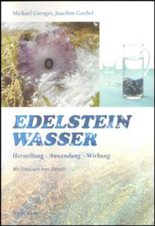 """Gienger, Michael & Goebel, Joachim: """"Edelstein-Wasser"""""""