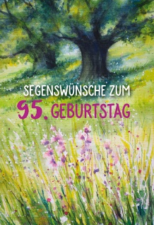 Glückwunschkarte 95. Geburtstag 3 St Kuvert Bibelwort Segen Natur Glaube Freude