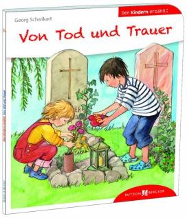 Von Tod und Trauer den Kindern erzählt Christliche Bücher