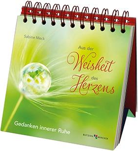 Aus der Weisheit des Herzens Geschenkbuch Dr. Sabine Meck