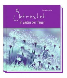 Getröstet in Zeiten der Trauer, Einfühlsame Gedanken Bibelverse Geschenkbuch - Vorschau