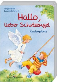Hallo, lieber Schutzengel, Kindergebete Christliche Bücher