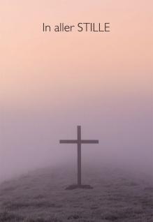 Trauerkarte In aller Stille (6 Stck) Kreuz Beileidskarten Kondolenzkarten Kuvert