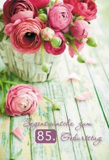 Glückwunschkarte Segenswünsche zum 85.Geburtstag (6 St) Blumen Psalm Lutherbibel