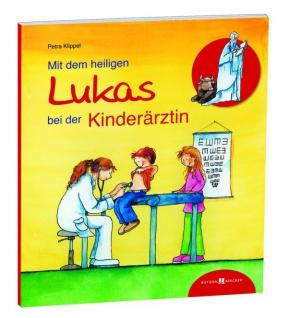 Mit dem heiligen Lukas bei der Kinderärztin Christliche Bücher