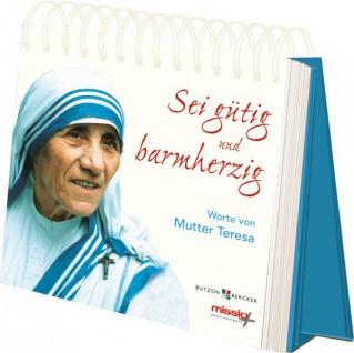 Aufstellbuch Mutter Teresa Sei gütig und barmherzig