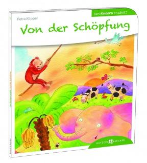 Von der Schöpfung den Kindern erzählt Christliche Bücher