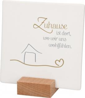 Relief Haussegen Zuhause ist dort.. Porzellan Stand-Sockel Holz 10 cm
